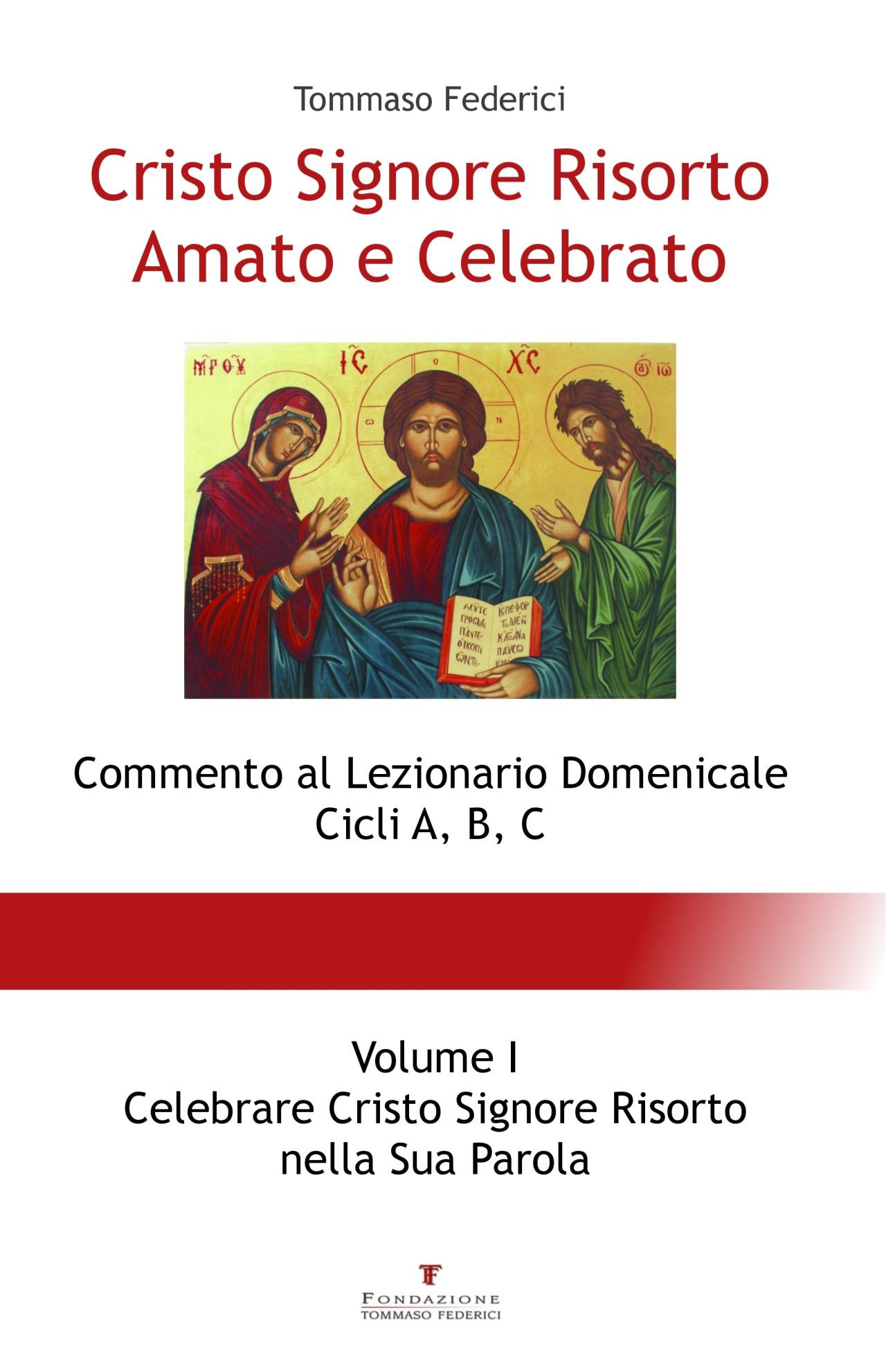 Cristo Signore Risorto Amato e Celebrato_Volume I_Introduzione